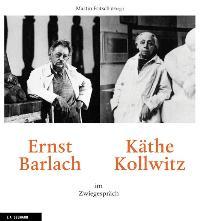 Ernst Barlach und Käthe Kollwitz im Zwiegespräch [Gebundene Ausgabe] Martin Fritsch (Herausgeber)  Auflage: 2. - Martin Fritsch (Herausgeber)