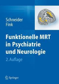 Funktionelle MRT in Psychiatrie und Neurologie [Gebundene Ausgabe]Frank Schneider (Herausgeber), Gereon R. Fink (Herausgeber)  Auflage: 2., überarb. u. aktual. Aufl. 2013 (21. März 2012) - Frank Schneider (Herausgeber), Gereon R. Fink (Herausgeber)