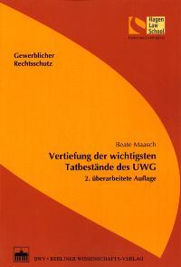 Vertiefung der wichtigsten Tatbestände des UWG von Beate Maasch  Auflage: 2. - Beate Maasch