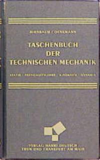 Taschenbuch der Technischen Mechanik. Statik, Festigkeitslehre, Kinematik, Dynamik [Gebundene Ausgabe] Heinz Birnbaum (Autor), Norbert Denkmann (Autor)