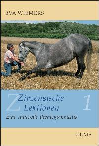 Zirzensische Lektionen Bd. 1: Eine sinnvolle Pferdegymnastik. [Gebundene Ausgabe] Eva Wiemers (Autor)  Auflage: 6. - Eva Wiemers (Autor)