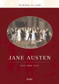 Jane Austen und ihre Zeit [Gebundene Ausgabe] Deirdre Le Faye (Autor), Anja Schünemann (Übersetzer), Michael Windgassen (Übersetzer)  2002 - Deirdre Le Faye (Autor), Anja Schünemann (Übersetzer), Michael Windgassen (Übersetzer)