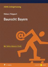 Baurecht Bayern von Tobias Weber und Valentin Köppert  2010 - Tobias Weber und Valentin Köppert