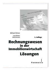 Rechnungswesen in der Immobilienwirtschaft. Lösungen von Michael Birkner und Lutz D Bornemann  Auflage: 5 - Michael Birkner und Lutz D Bornemann
