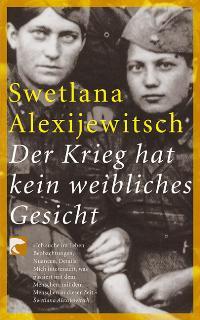 Der Krieg hat kein weibliches Gesicht von Swetlana Alexijewitsch (Autor  2003 - Swetlana Alexijewitsch (Autor