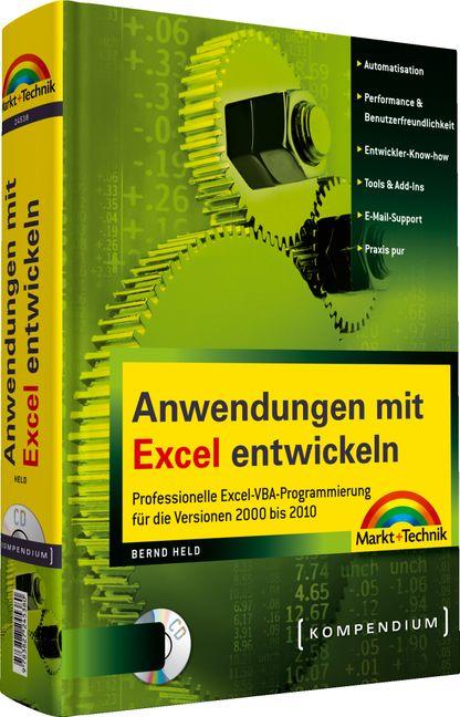 Anwendungen mit Excel entwickeln: Professionelle Excel-VBA-Programmierung für die Versionen 2000 bis 2010 (Kompendium / Handbuch) MIT CD-ROM [Gebundene Ausgabe] Bernd Held Programmiersprachen Programmierwerkzeuge Automatisierung Excel Excel 2000 Programmi - Bernd Held (Autor)