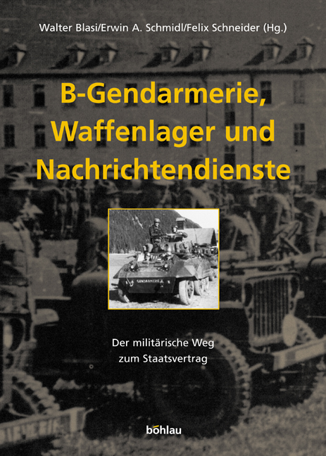 B-Gendarmerie, Waffenlager und Nachrichtendienste. Der militärische Weg zum Staatsvertrag [Gebundene Ausgabe] Walter Blasi (Autor), Erwin A. Schmidl (Autor), Felix Schneider (Autor)  2004 - Walter Blasi (Autor), Erwin A. Schmidl (Autor), Felix Schneider (Autor)