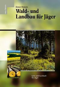 Wald- und Landbau für Jäger. Lehr- und Sachbuch für Jäger [Gebundene Ausgabe] Jürgen Schulte (Autor)  1999 - Jürgen Schulte