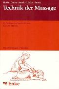 Technik der Massage : 7 Tabellen. Hoffa ... Mit einem Geleitw. von Hans Storck 16. Aufl. / neu bearb. von Ulrich Storck