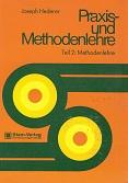Praxis- und Methodenlehre. Teil II: Methodenlehre