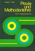 Praxis- und Methodenlehre. Teil I: Institutionskunde 10., überarb. Auflage