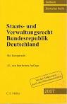 Staats- und Verwaltungsrecht Bundesrepublik Deutschland: Mit Europarecht Ausgabe 2007 43., neu bearb. Aufl.