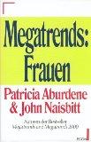 Megatrends: Frauen. Patricia Aburdene ; John Naisbitt. Dt. von Maria Bühler