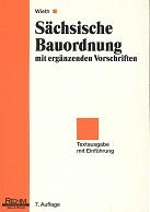 Sächsische Bauordnung mit ergänzenden Vorschriften Textausgabe mit Einführung 7. Auflage