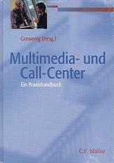 Multimedia- und Call-Center : ein Praxishandbuch.