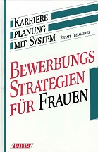 Bewerbungsstrategien für Frauen : Karriereplanung mit System