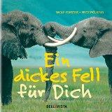 Ein dickes Fell für Dich. zsgest. von Wolf Forster. Mit Fotogr. von Fritz Pölking