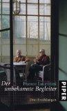 Der unbekannte Begleiter : drei Erzählungen. Mit einem Nachw. von Carlo Fruttero. Aus dem Ital. von Dora Winkler