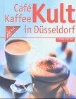 Café-, Kaffee-Kult in Düsseldorf. [Hrsg.: JURA-Elektrogeräte-Vertriebs-GmbH. Autoren: Bernd Ingmar Gutberlet ; Tanja Ohde (Regionalteil)], Companini [2., rev. Aufl.]