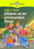 Geheimnis um den verschwundenen Prinzen. Mit Bildern von Irmgard Paule, Thienemanns Buchpiraten