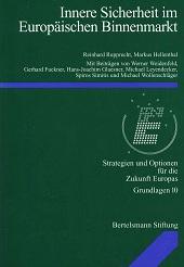 Innere Sicherheit im Europäischen Binnenmarkt. Strategien und Optionen für die Zukunft Europas