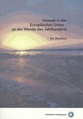 Umwelt in der Europäischen Union - an der Wende des Jahrhunderts. Ein Überblick.