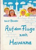 Auf dem Fluge nach Havanna. Die kleinen Trompeterbücher ; Bd. 97 6. Aufl.