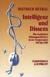 Intelligenz und Dissens : die russischen Bildungsschichten in der Sowjetunion 1917 - 1985.