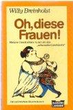 """Oh, diese Frauen! : Heitere Geschichten rund um das """"schwache Geschlecht"""". Aus d. Dän. übers. von Werner Lüning, Bastei-Lübbe-Taschenbuch ; Bd. 10702 : Allgemeine Reihe Dt. Erstveröffentlichung"""
