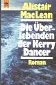 MacLean, Alistair: Die Überlebenden der Kerry Dancer : Roman. [Dt. Übers. von H. E. Gerlach], [Heyne-Bücher / 1] Heyne-Bücher : 1, Heyne allgemeine Reihe ; Nr. 504 31. Aufl.