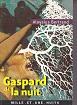 Gaspard de la nuit, fantaisie à la manière de Rembrandt et de Callot Postface de Laurence Fey-Gosset