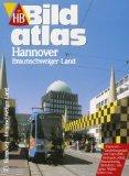 Hannover, Braunschweiger Land : Hannover - Landeshauptstadt und Expo-2000-Metropole, Alfeld, Braunschweig, Hildesheim, Salzgitter, Wolfenbüttel u.v.a. HB-Bildatlas ; 73 1., aktualisierte Aufl.