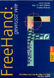 FreeHand: gewusst wie : effektives Gestalten für Print und Web ; für Mac und PC. Harald Donner ; Hans-Christian Kuhnow ; Andreas Pankalla, Rororo ; 60083 : rororo Computer Orig.-Ausg.