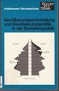 Bevölkerungsentwicklung und Bevölkerungspolitik in der Bundesrepublik. mit Beitr. von Ivar Cornelius ... Red.: Hans-Georg Wehling, Kohlhammer-Taschenbücher ; Bd. 1081 : Bürger im Staat