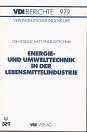 Energie- und Umwelttechnik in der Lebensmittelindustrie. (Tagung München, Oktober 1992) VDI-Gesellschaft Energietechnik VDI-Berichte; 979