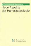 Neue Aspekte der Hämostaseologie. [4. Würzburger Hämostaseologie-Symposium]. Hrsg. von F. Keller. Mit Beitr. von H. D. Bruhn ..., Diagnostik aktuell