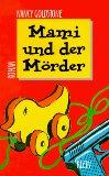 Mami und der Mörder : Roman. Aus dem Amerikan. von Benno F. Schnitzler
