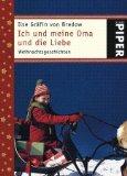 Bredow, Ilse von: Ich und meine Oma und die Liebe : Weihnachtsgeschichten. Ilse Gräfin von Bredow, Piper ; 4815 Taschenbuchsonderausg.
