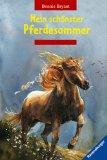 Mein schönster Pferdesommer / aus dem Amerikan. übers. von Simone Wiemken