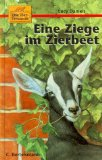 Die Tierfreunde: Bd. 5. Eine Ziege im Zierbeet Aus dem Engl. von Angelika Feilhauer. Mit Illustrationen von Shelagh McNicholas 1. Aufl.