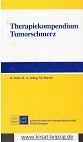 Therapiekompendium Tumorschmerz. D. Zech ; St. A. Schug ; M. Horsch