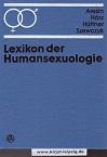 Lexikon der Humansexuologie. hrsg. von Lykke Aresin ... [Wiss. Zeichn.: Karin Rauhut] 1. Aufl.