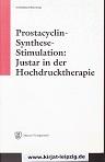 Prostacyclin-Synthese-Stimulation: Justar in der Hochdrucktherapie Herausgeber: Intersan 1.Aufl.