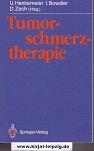 Tumorschmerztherapie. U. Hankemeier ... (Hrsg.). Mit Beitr. von E. Aulbert ... Geleitw. von R. Gross