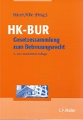 HK-BUR : Gesetzessammlung zum Betreuungsrecht. red. bearb. von Axel Bauer ; Thomas Klie 4., neu bearb. Aufl., Stand: November 2007