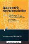 Biokompatible Operationstechniken Bd.2 : Gelenkchirurgie und Osteosyntheseverfahren Hrsg. von Rainer H.Meffert und Martin Langer