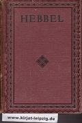 Ausgewählte Werke von Friedrich Hebbel. 1. und 2. Band.