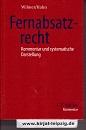 Fernabsatzrecht : Kommentar und systematische Darstellung. von Thomas Wilmer ; Harald J. Th. Hahn