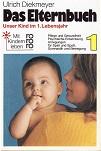 Das Elternbuch 1. Unser Kind im 1. Lebensjahr Ärztliche Beratung:Dr.med.Brigitte Mertin.  rororo: 6951 139. - 143. Tsd.