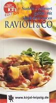 Ravioli & Co : Nudeln - raffiniert gefüllt ; mit köstlichen Saucen. [Chefred.: Birgitt Micha. Autorin: Veronika Müller. Fotos: C. P. Fischer ...], Meine-Familie-&-ich-Edition Gern kochen & genießen